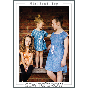 Sew to Grow Mini Bondi Top and Dress Sewing Pattern