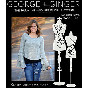 George and Ginger RuLo Top and Dress Sewing Pattern