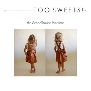 Too Sweets Schoolhouse Pinafore Sewing Pattern