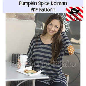 Patterns for Pirates Pumpkin Spice Dolman Sewing Pattern